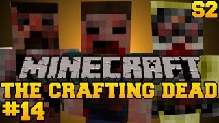 Minecraft: The Crafting Dead - Let's Play - Episode 14 (The Walking Dead/DayZ Mod) S2
