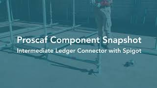 Proscaf Component Series - Intermediate Ledger Connector with Spigot