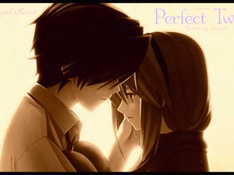 ~Nightcore!~ Perfect Two[Break-Up Version]