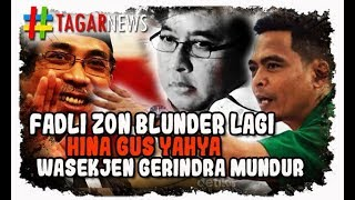 Video Blunder Lagi, Fadli Zon Hina Gus Yahya, Wasekjen Gerindra Mundur MP3, 3GP, MP4, WEBM, AVI, FLV Januari 2019