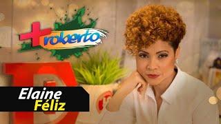 Elaine Feliz en Más Roberto