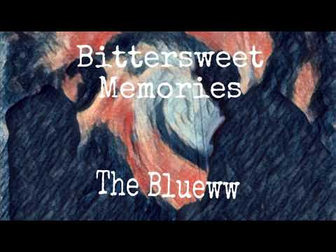 The Blueww- Bittersweet Memories (Official Lyrics Video)