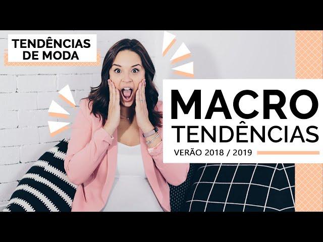 4 MACROTENDÊNCIAS DE PRIMAVERA/VERÃO 2019 - Closet da Mari