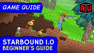 See how to start in Starbound 1.0 full release. This beginner's tips & tutorial guide will help you get started with Starbound 1.0's...