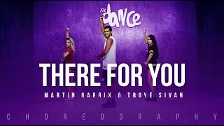 There For You - Martin Garrix & Troye Sivan | FitDance Life (Coreografía) Dance Video