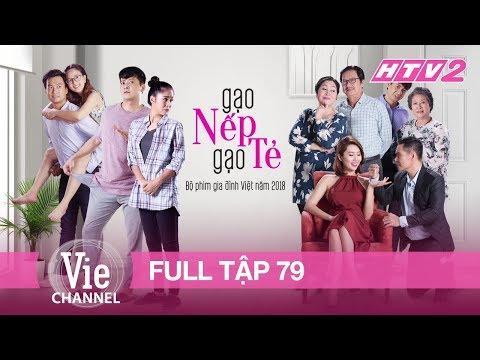 GẠO NẾP GẠO TẺ - Tập 79 - FULL | Phim Gia Đình Việt 2018 - Thời lượng: 43:56.