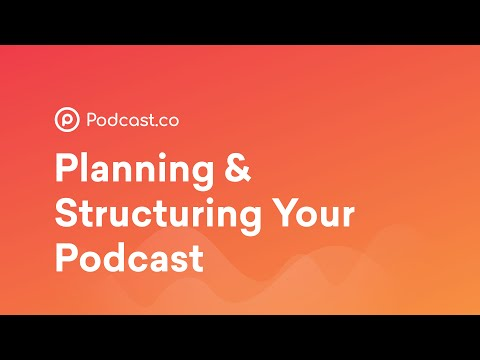 How to Plan Your Podcast Episodes the Right Way