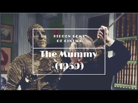 Hidden Gems Of Cinema: The Mummy (1959)
