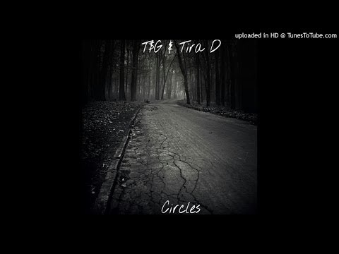 T$G and Tira D – Circles (Trapped)