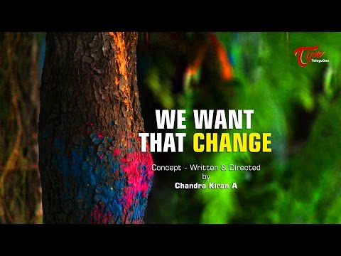 We Want That Change || A Short Film || By Chandra Kiran A