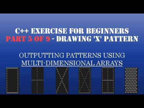 "C++ Learn To Program – Multidimensional Arrays & Loops to Create Patterns – Pt5: Drawing Letter ""X"" Pattern"