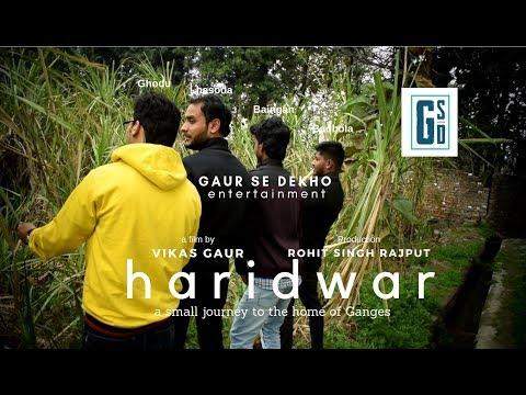 Haridwar I Hindi Short Film I Gaur Se Dekho Entertainment