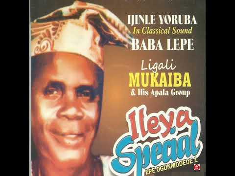 Ligali Mukaiba & his Apala Group - Ileya special  (Official Audio)