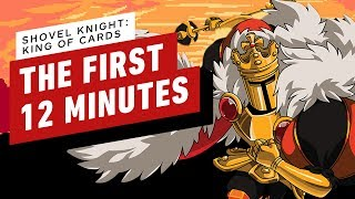 Shovel Knight King of Cards: The First 12 Minutes by IGN