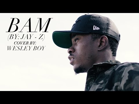 JAY - Z - Bam (Cover) By Wesley Boy | MUSIC VIDEO|