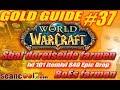 Download Lagu WoW Gold Guide #37: Shal'doreiseide farmen, BoEs farmen,  lvl 101 itemlvl 840 Epic Drop Mp3 Free