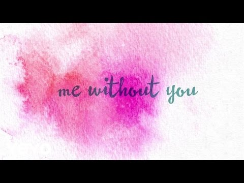 Me Without You Lyric Video