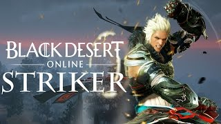 Новый класс для корейской Black Desert — Striker