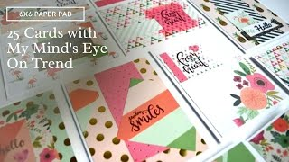 25 Cards With 6x6 Pad My Mind's Eye On Trend 2