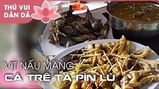 Vịt Nấu Măng l Cá Tả Pín Lù lMột bữa say mồi cùng người hâm mộ ▻Nhấn SUBSCRIBE để là người xem clip mới nhất đầu tiên...