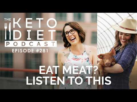 Eat Meat? Listen to This with Anya Fernald {Founder of Belcampo Meat Co}| The Keto Diet Podcast #281