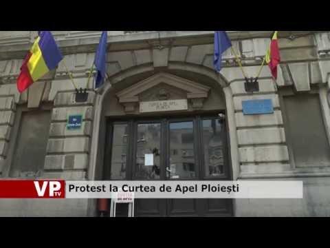 Protest la Curtea de Apel Ploiești