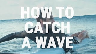 Video How to Catch an Unbroken Wave | How to Surf - Paddling into Green Waves MP3, 3GP, MP4, WEBM, AVI, FLV September 2019