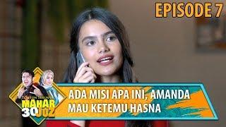 Video Amanda Ketemu Hasna Ada Urusan Penting Mengenai Harga - Mahar 30 Juz Eps 7 MP3, 3GP, MP4, WEBM, AVI, FLV Mei 2019
