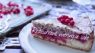 How to Make Redcurrant Meringue Cake