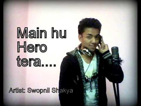 Video Main hu hero tera || Swopnil Shakya || cover song download in MP3
