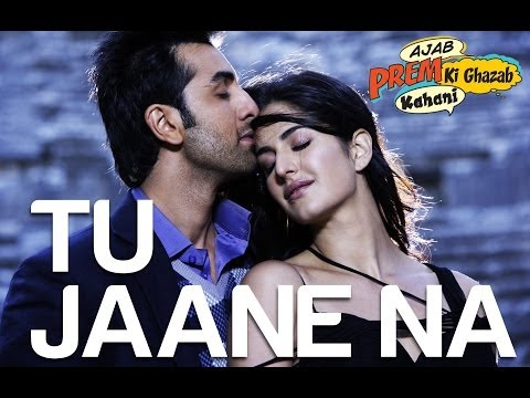 Tu Jaane Na - Ajab Prem Ki Ghazab Kahani