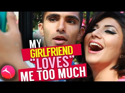 "My Girlfriend ""loves"" Me Too Much (comedy)"