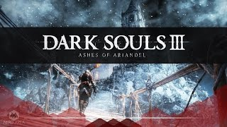 DARK SOULS III -ASHES OF ARIANDEL #8 | HD