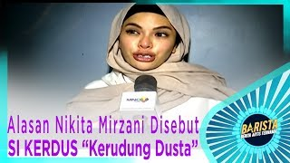 "Video Ini Alasan Nikita Mirzani Disebut SI KERDUS ""Kerudung Dusta"" BARISTA EPS 104 ( 1/3 ) MP3, 3GP, MP4, WEBM, AVI, FLV November 2018"