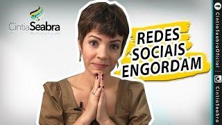 Redes sociais engordam!