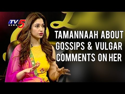 Tamannaah About Gossips & Vulgar Comments Made On Her