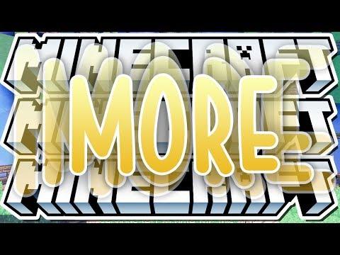 MORE MINECRAFT MORE MINECRAFT MORE MINECRAFT