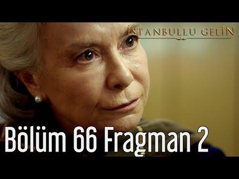 İstanbullu Gelin 66. Bölüm 2. Fragmanı
