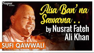 Aisa Ban'na Sawarna Mubarak Tumhein | Nusrat Fateh Ali Khan | Romantic Song With Lyrics |Nupur Audio