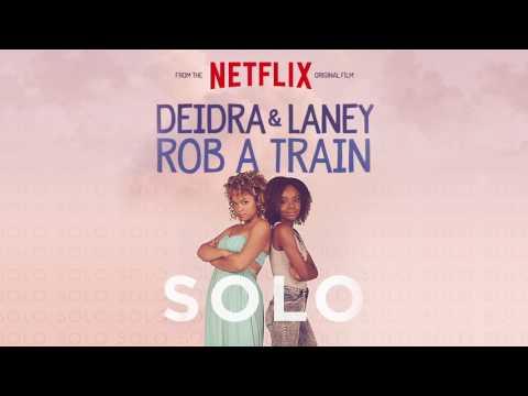 "Rachel Crow - ""Solo"" from Netflix's 'Deidra & Laney Rob a Train'"