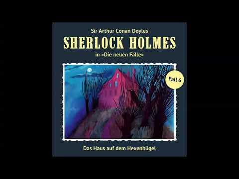 Sherlock Holmes - Die neuen Fälle, Fall 06: Das Haus auf dem Hexenhügel (Komplettes Hörspiel)