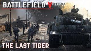Video Battlefield V - German Campaign (The Last Tiger) Walkthrough MP3, 3GP, MP4, WEBM, AVI, FLV September 2019