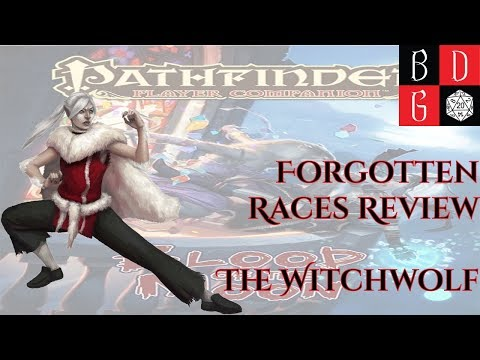 \Pathfinder/ Forgotten Races Review XXXVIII - The Witchwolf