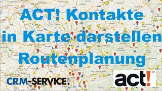 ACT! CRM Kontakte in Karte darstellen. Routenplanung mit CRM-Software ACT! - ACT! Tutorial deutsch