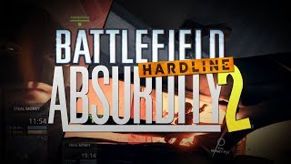 ABSURDITY #2 - Battlefield Hardline Beta Funny Moments