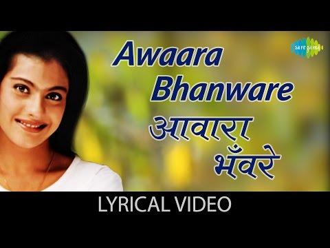 Video Awaara Bhanware with lyrics | आवारा भवरे गाने के बोल | Sapnay | Kajol, Arvind Swami, Prabhu Deva download in MP3, 3GP, MP4, WEBM, AVI, FLV January 2017