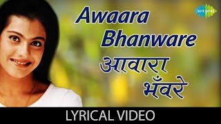 Video Awaara Bhanware with lyrics | आवारा भवरे गाने के बोल | Sapnay | Kajol, Arvind Swami, Prabhu Deva download in MP3, 3GP, MP4, WEBM, AVI, FLV January 2017