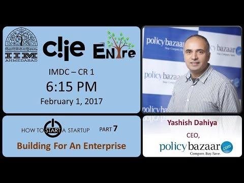How to Start a Startup (Season 1) | Session 7 - Yashish Dahiya, Founder & CEO, PolicyBazaar.com