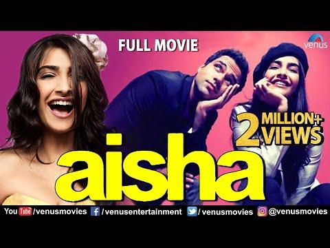 Aisha | Full Hindi Movie | Sonam Kapoor | Abhay Deol | Lisa Haydon | Latest Bollywood Full Movies