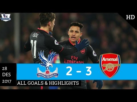 ARSENAL VS CRYSTAL PALACE 3 - 2 | ALL GOALS & HIGHLIGHTS | 28/12/2017 | HD